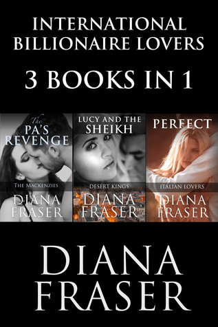 International Billionaire Lovers: 3 books in 1 Diana Fraser