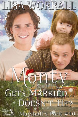 Monty Gets Married... Doesnt He? (Marshalls Park #10)  by  Lisa Worrall