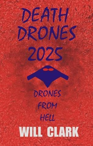 Death Drones 2025 Will Clark
