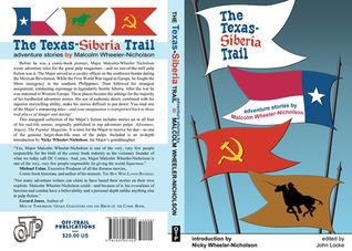 The Texas-Siberia Trail  by  Malcolm Wheeler-Nicholson