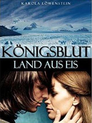 Land aus Eis (Königsblut, #2)  by  Karola Löwenstein