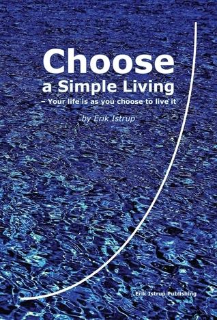 Choose a Simple Living Erik Istrup