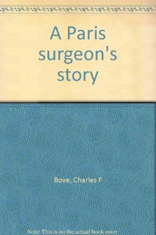 A Paris surgeons story Charles F. Bove