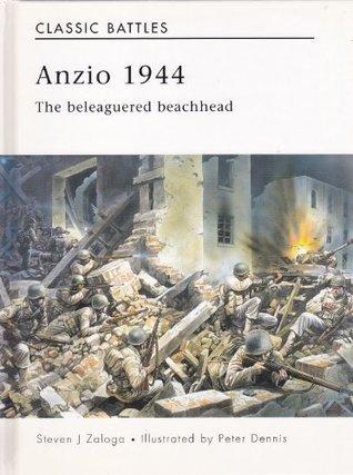 Anzio 1944 : The Beleaguered Beachhead  by  Steven J. Zaloga