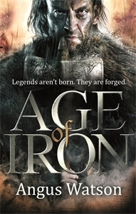 Age of Iron (Iron Age, #1)  by  Angus Watson