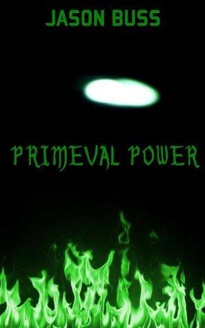 Primeval Power Jason Buss