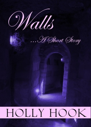 Walls (A Young Adult Paranormal Short)  by  Holly Hook