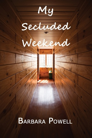 My Secluded Weekend Barbara Powell