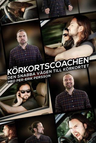 Körkortscoachen: den snabba vägen till körkortet  by  Per-Erik Persson