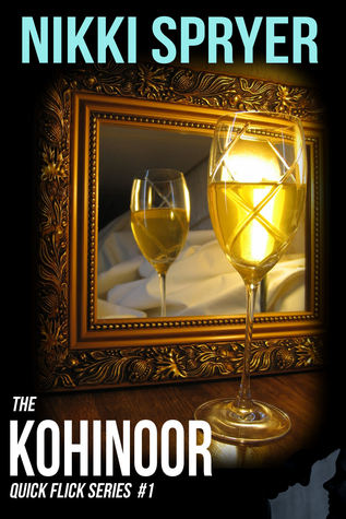 The Kohinoor (Quick Flick Series)  by  Nikki Spryer