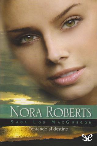 Tentando al destino (The MacGregors, #2)  by  Nora Roberts