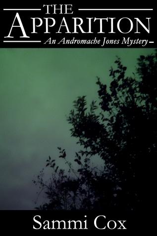 The Apparition: An Andromache Jones Mystery Sammi Cox