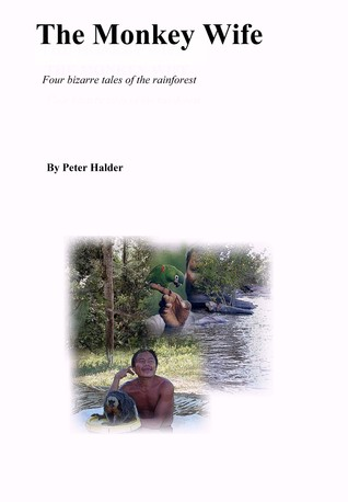 The Monkey Wife  by  Peter Halder