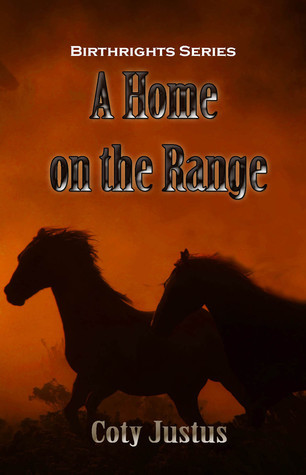 A Home on the Range  by  Coty Justus