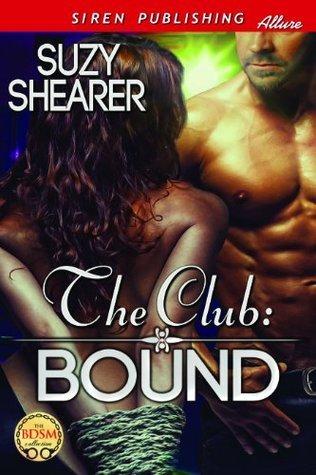 The Club: Bound  by  Suzy Shearer