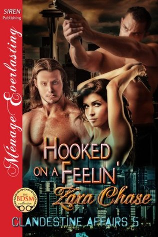 Hooked on a Feelin [Clandestine Affairs 5] Zara Chase