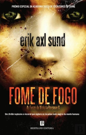 Fome de Fogo (Victoria Bergmans svaghet, #2)  by  Erik Axl Sund
