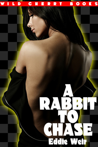 A Rabbit To Chase  by  Eddie Weir