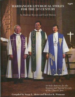 Hardanger Liturgical Stoles for the 21st Century Darlene Boysen and Carol Matson