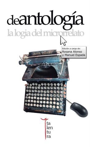 De antología: la logia del microrrelato  by  Manu Espada