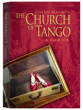 The Church of Tango Cherie Magnus