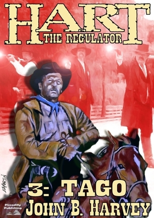 Tago (A Hart the Regulator Western #3)  by  John B. Harvey