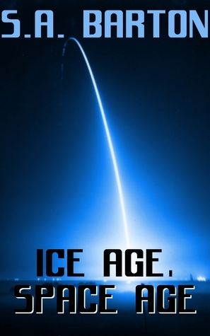 Ice Age, Space Age  by  S a Barton