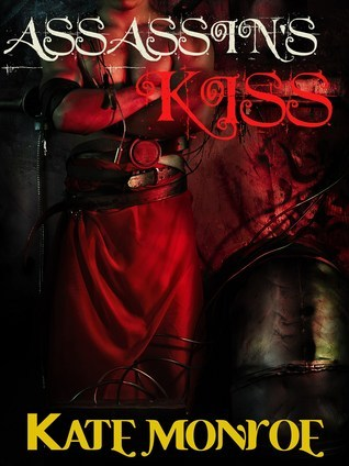 Assassins Kiss  by  Kate Monroe