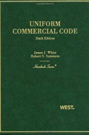 Hornbook on Uniform Commercial Code, 6th Edition (Hornbook Series) James J. White