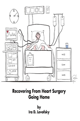 Recovering From Heart Surgery  by  Ira Levofsky