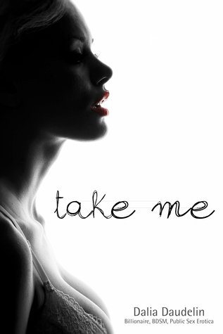 Take Me  by  Dalia Daudelin