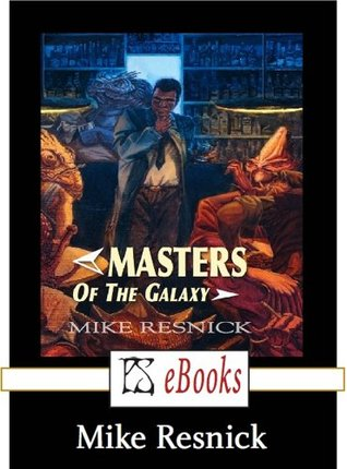 Masters of the Galaxy  by  Mike Resnick