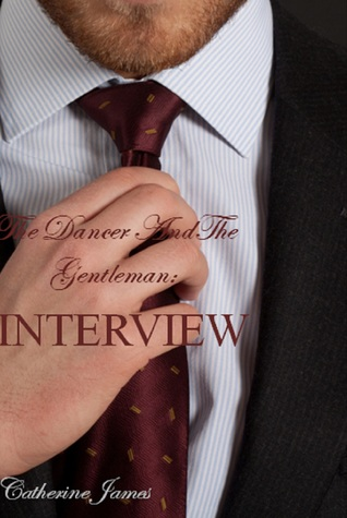 The Dancer And The Gentleman: Interview (Part 3) Catherine James