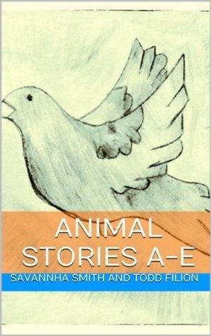 Animal Stories A-E Todd Filion