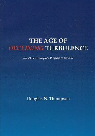 The Age Of Declining Turbulence  by  Douglas N. Thompson