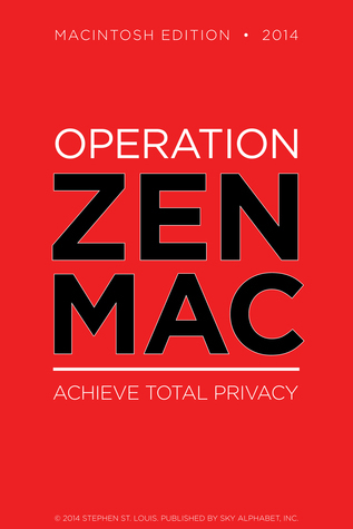 Operation Zen Mac: Achieve Total Privacy  by  Stephen St. Louis