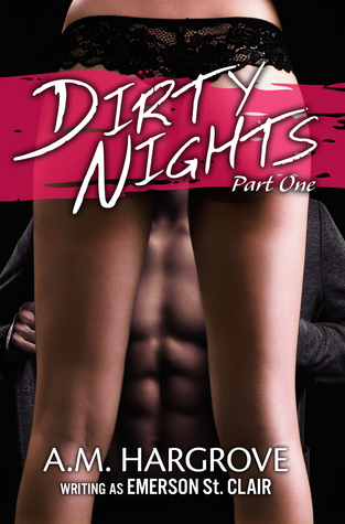 Dirty Nights, Part One  by  Emerson St.Clair