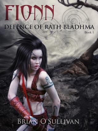 Fionn: Defence of Rath Bladhma  by  Brian OSullivan