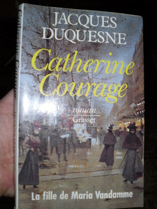 Catherine Courage  by  Jacques Duquesne