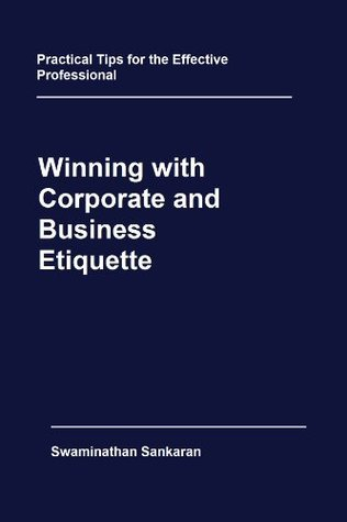 Winning with Corporate and Business Etiquette Swaminathan sankaran