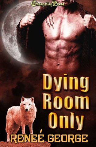 Dying Room Only Reneé George