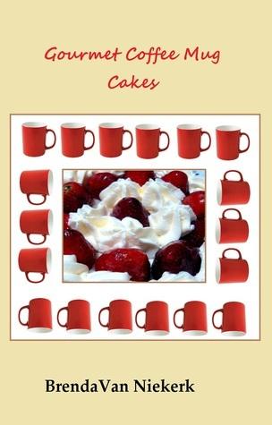 Gourmet Coffee Mug Cakes Brenda Van Niekerk