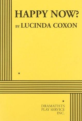 Happy Now? (Coxon) - Acting Edition Lucinda Coxon