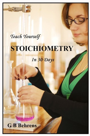 Teach Yourself Stoichiometry In 30 Days Georg Behrens