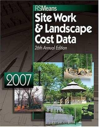 Site Work & Landscape Cost Data 2007 R.S. Means Engineering