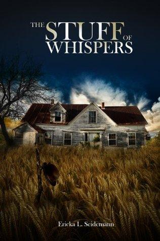 The Stuff of Whispers  by  Ericka Seidemann
