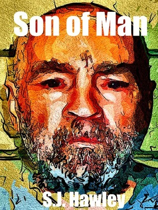 Son of Man  by  S.J. Hawley