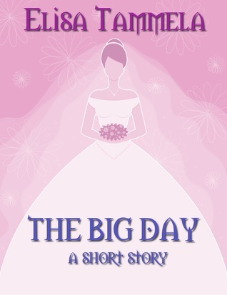 The Big Day: a short story  by  Elisa Tammela