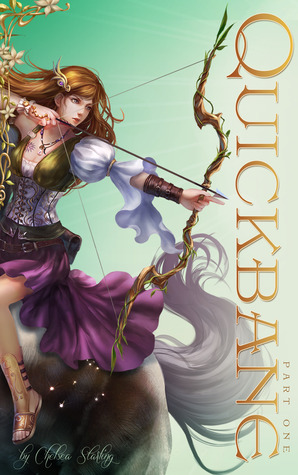 Quickbane: Part One (Vale Chronicles, #1)  by  Chelsea Starling
