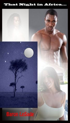 That Night in Africa  by  Baron LeSade